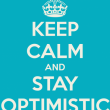 keep-calm-and-stay-optimistic-3-405x4721