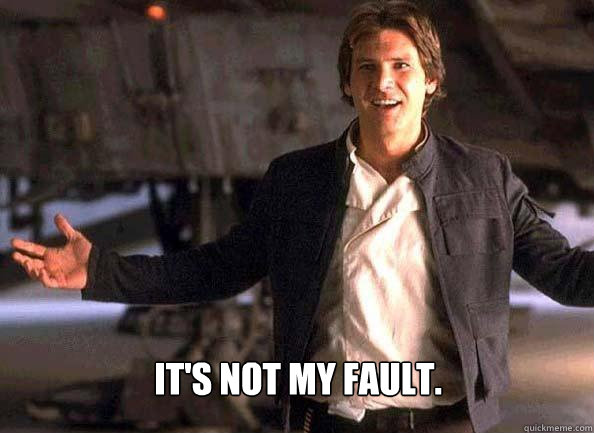 Han its-not-my-fault