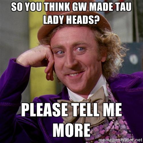 Tau Female Heads Reaction