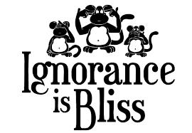 ignoranceisbliss