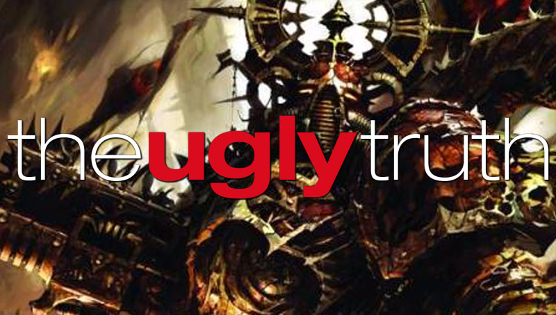 the-ugly-truth-40k