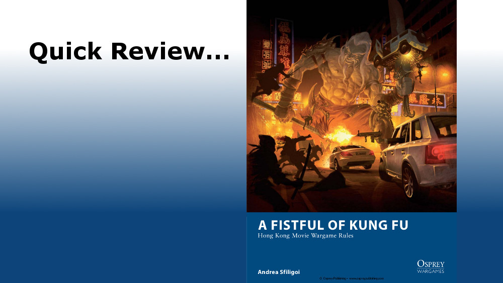 A Quick Look at A Fistful of Kung Fu by Osprey Games