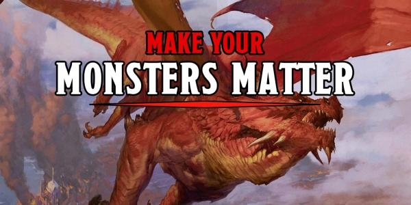 D&D: Make Your Monsters Matter – Detail Driven Encounters