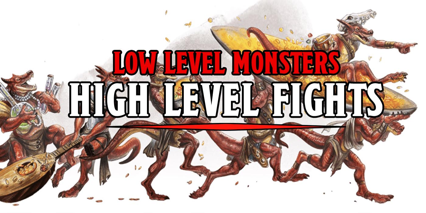 D&D: Low-Level Monsters, High Level Fights - 5 Epic