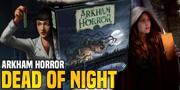 Arkham Horror: Dead of Night Preview – Two More Investigators Revealed
