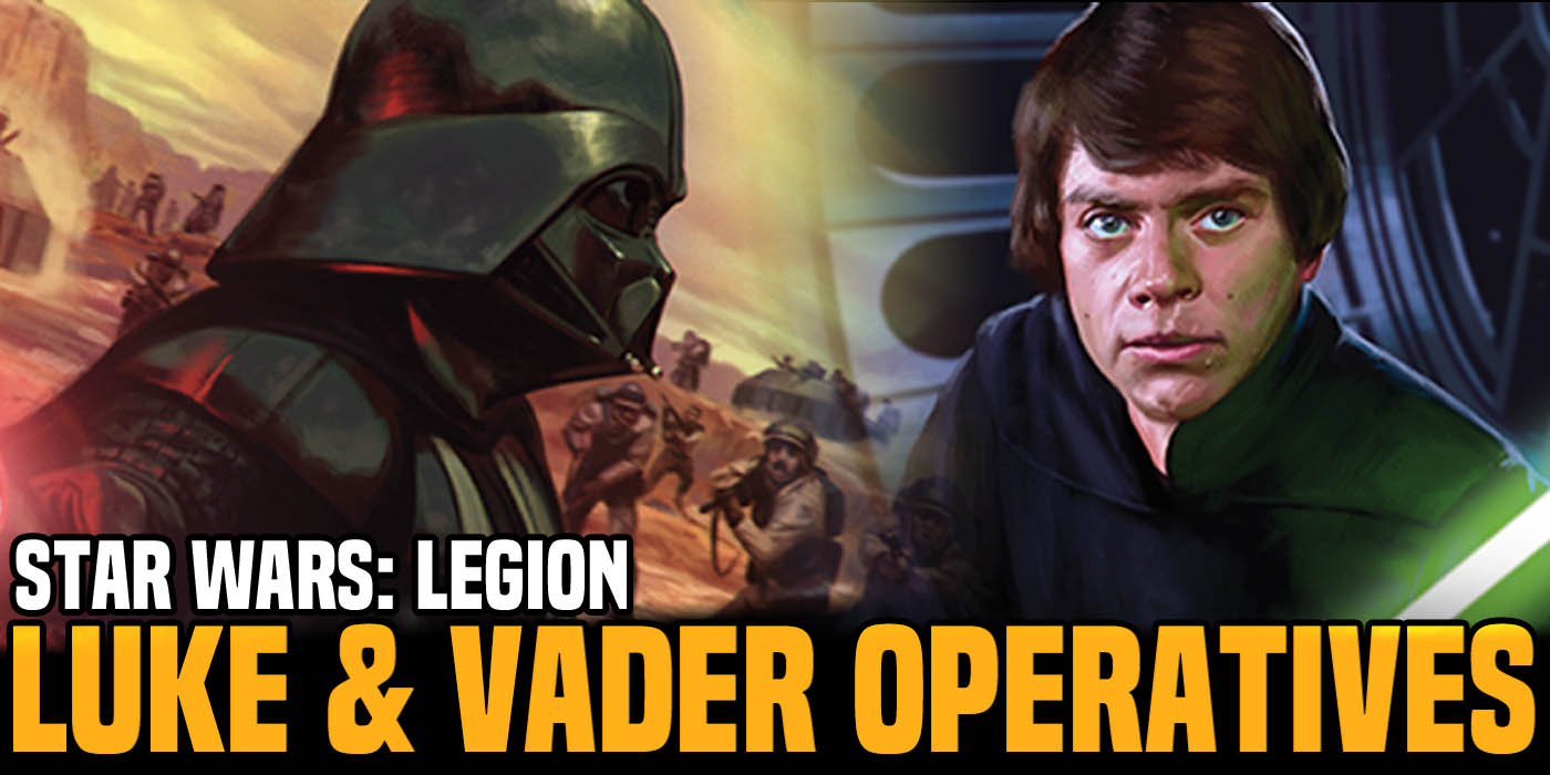 Star Wars: Legion - Luke & Vader Operatives Showcased - Bell of Lost Souls