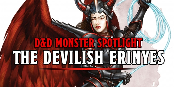 D&D Monster Spotlight: The Infernal Erinyes