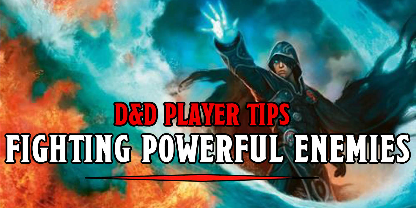 D&D Player Tips: Dealing With A Powerful Enemy - Bell of Lost Souls