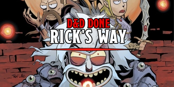 D&D: Rick Sanchez Takes On DMing In Upcoming Adventure