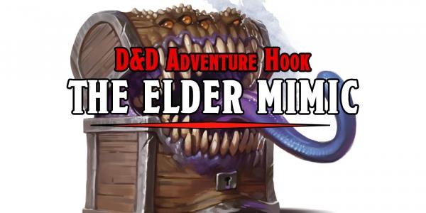D&D Adventure Hook: The Elder Mimic