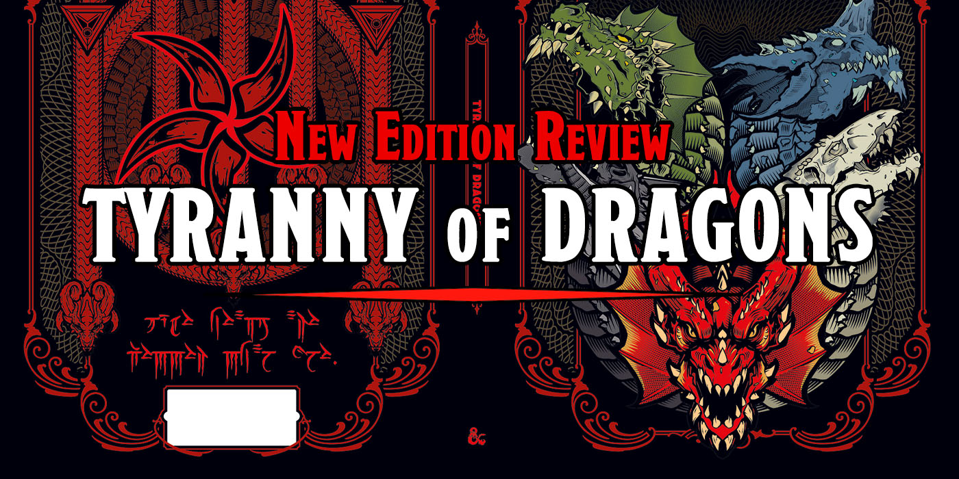 D&D: Tyranny Of Dragons Anniversary Edition - The BoLS Review - Bell of Lost Souls