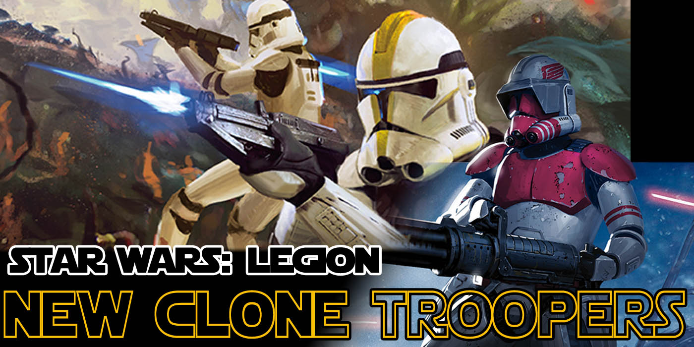 star wars legion  phase ii clone troopers expansion