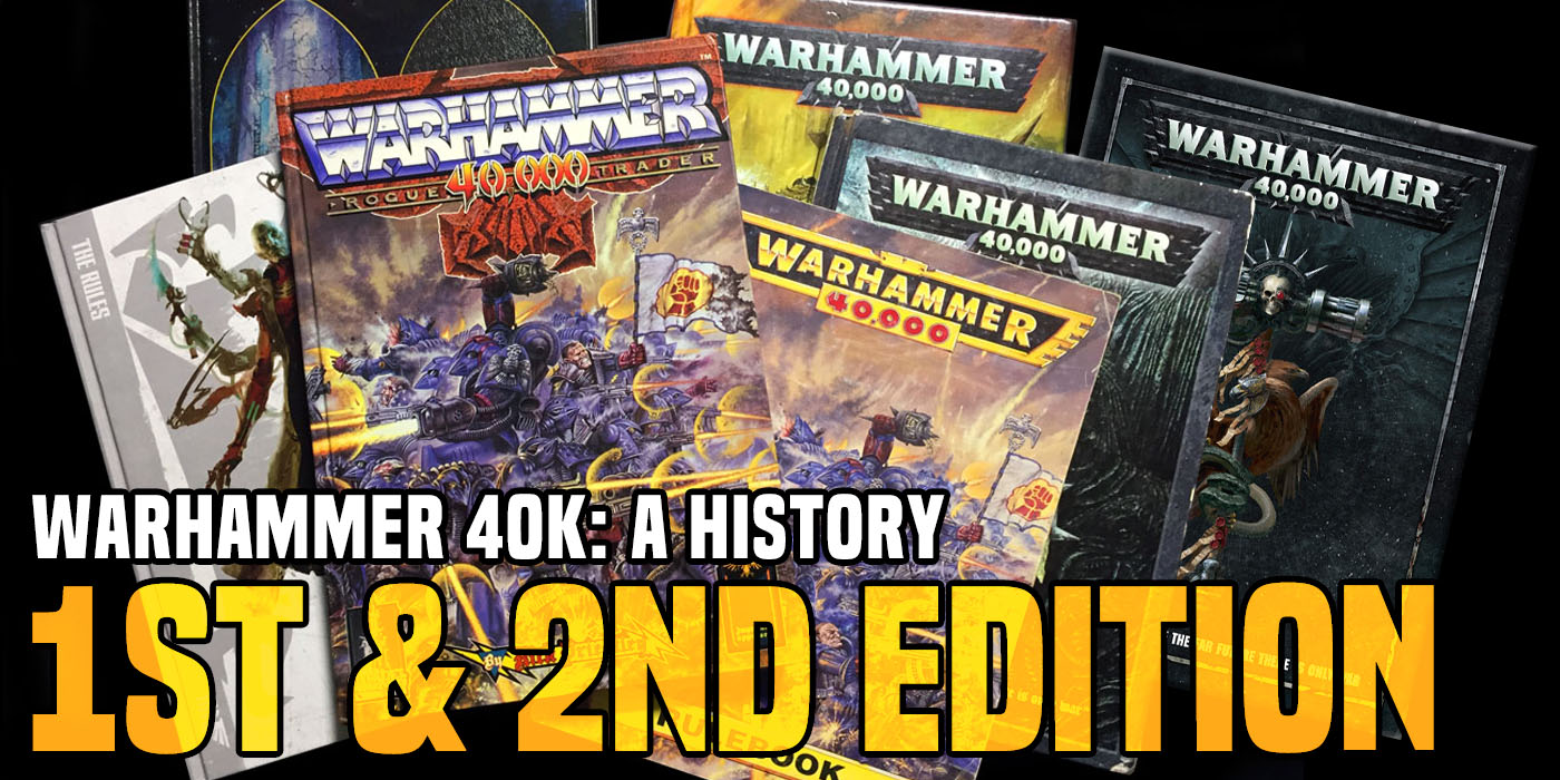 Warhammer 40K: A History of Editions – 1st & 2nd Edition