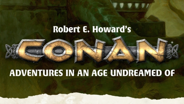 RPG: The Art Of Conan Collects The Wondrous Sights Of The Hyborean Age