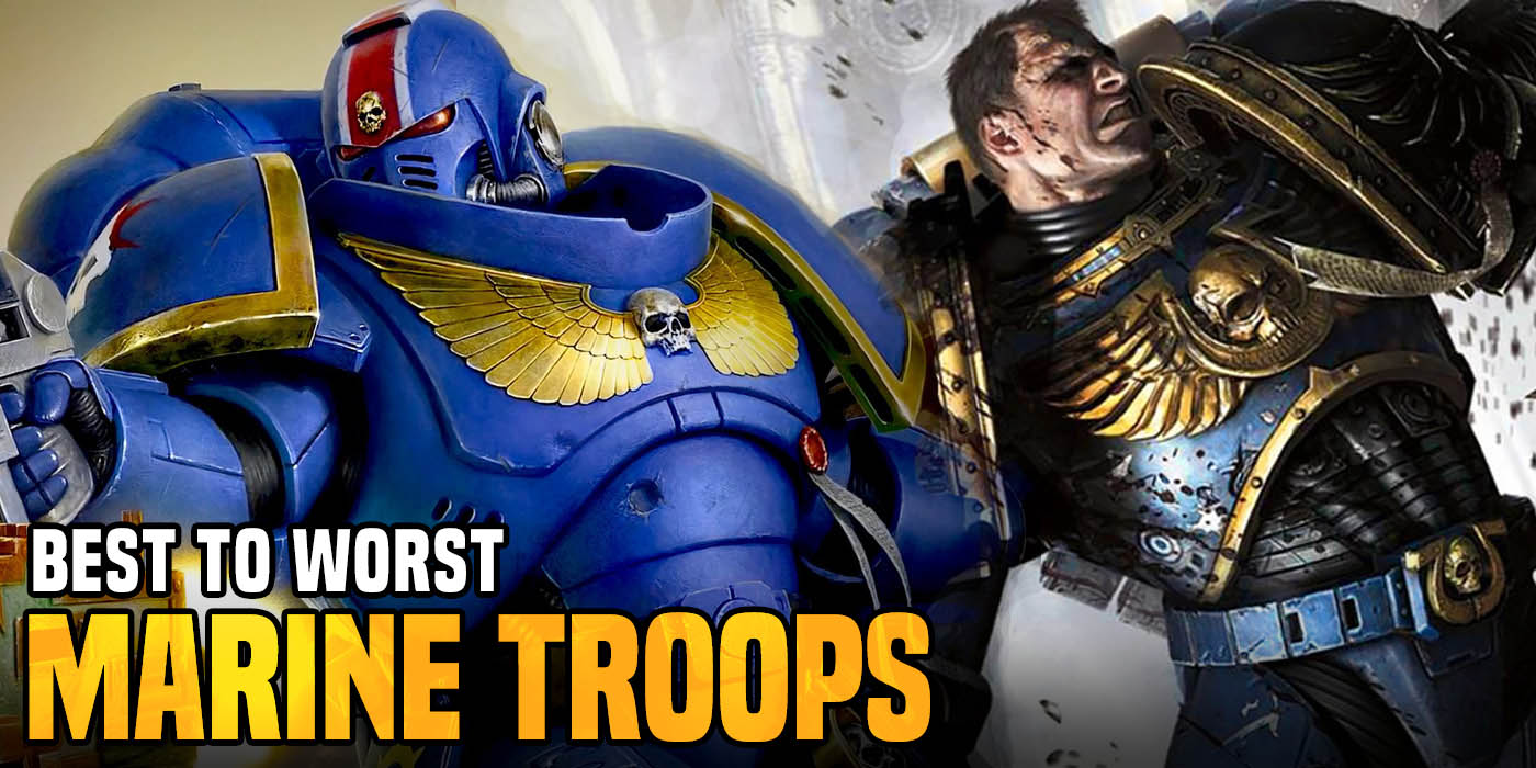 Warhammer 40k: Marine Troops, from Best to Worst - Bell of Lost Souls