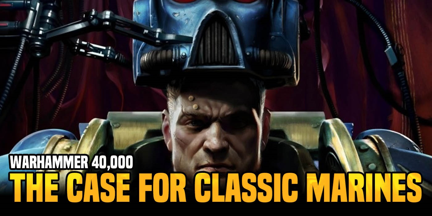Warhammer 40K: Do Classic Marines Still Work? - Bell of Lost Souls