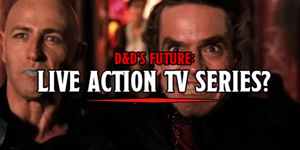 D&D: Is A Live-Action TV Show In The Cards For Dungeons & Dragons?