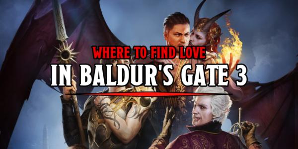 D&D: Looking For Love In Baldur's Gate 3?