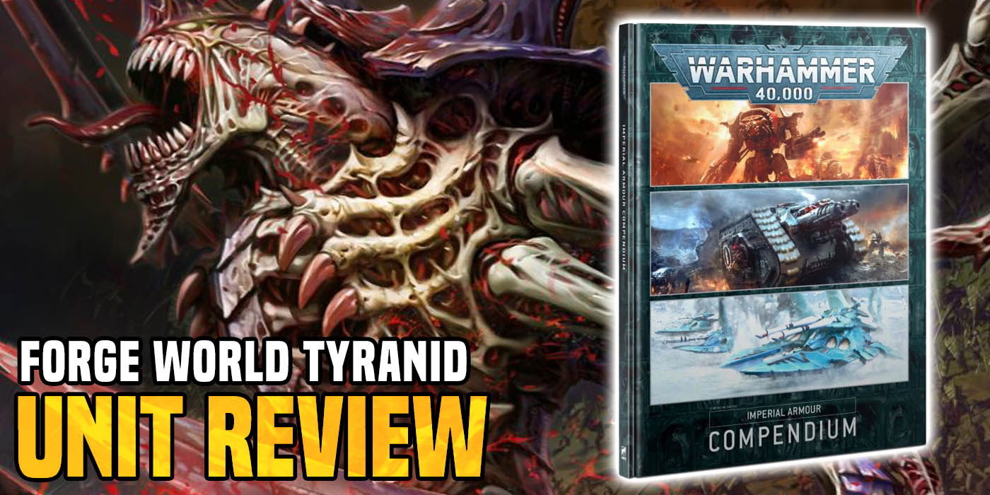 Warhammer 40K: Tyranids Forge World Unit Review - Bell of Lost Souls
