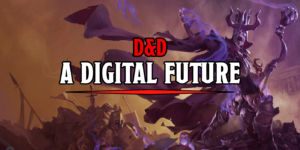 D&D: Digital Roleplaying Is In The Cards After WotC Leads Hasbro Stock Surge
