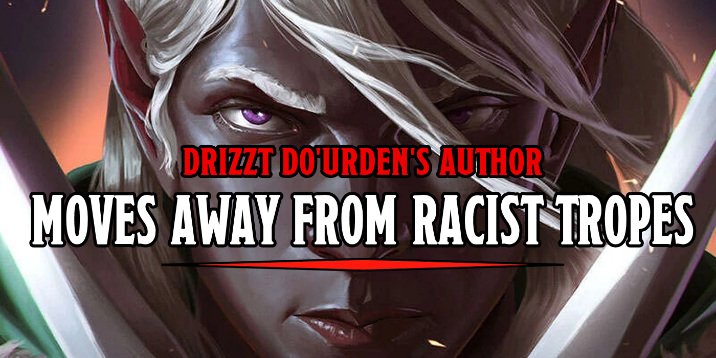 D&D: How R.A. Salvatore Wants To Fix The Racist Tropes Of Drizzt And The Drow - Bell of Lost Souls